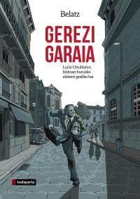 """Gerezi Garaia - Lucio Urtubiaren Bizitzari Buruzko Eleberri Grafiko Bat - Mikel """"belatz"""" Santos"""