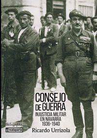 CONSEJO DE GUERRA - INJUSTICIA MILITAR EN NAVARRA 1936-1940