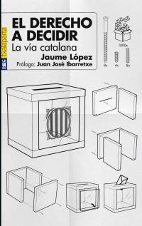 Derecho A Decidir, El - La Via Catalana - Jaume Lopez