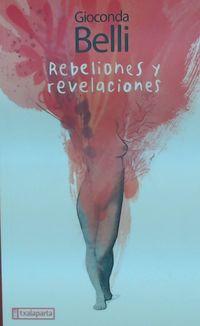 Rebeliones Y Revelaciones - Gioconda Belli