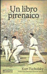 Un libro pirenaico - Kurt Tucholsky