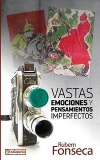 Vastas Emociones Y Pensamientos Imperfectos - Rubem Fonseca