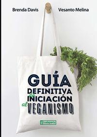 GUIA DEFINITIVA DE INICIACION AL VEGANISMO