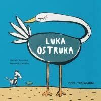Luka Ostruka - Rachel Chaundler / Bernardo Carvalho (il. )