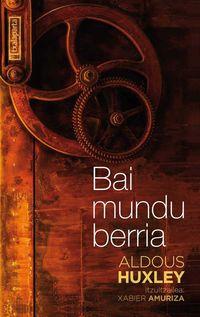 Bai Mundu Berria - Aldous Huxley