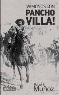 ¡vamonos Con Pancho Villa! - Rafael F. Muñoz