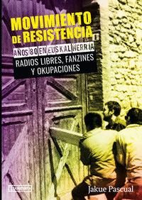 MOVIMIENTO DE RESISTENCIA II - AÑOS 80 EN EUSKAL HERRIA. RADIOS LIBRES, FANZINES Y OKUPACIONES
