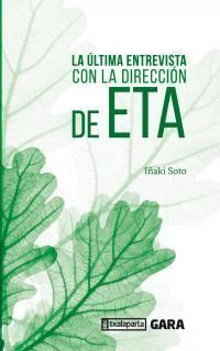 La ultima entrevista con la direccion de eta - Iñaki Soto Nolasco