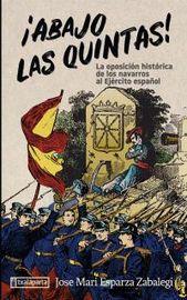 ¡abajo Las Quintas! - La Oposicion Historica De Los Navarros Al Ejercito Español - Jose Mari Esparza Zabalegi