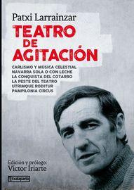 Teatro De Agitacion - Patxi Larrainzar