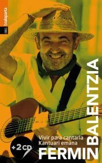 FERMIN BALENTZIA - VIVIR PARA CANTARLA. KANTUARI EMANA (+CD)
