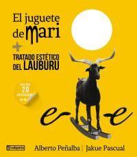 Juguete De Mari, El - Tratado Estetico Del Lauburu - Jakue Pascual Lizarraga / Alberto Peñalba Otaduy