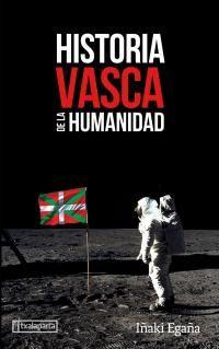 Historia Vasca De La Humanidad - Iñaki Egaña Sevilla