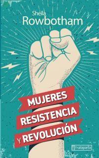 MUJERES, RESISTENCIA Y REVOLUCION