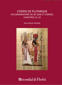 L'OSIRIS DE PLUTARQUE - UN COMMENTAIRE DE DE ISIDE ET OSIRIDE, CHAPITRES 12-19