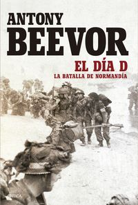 Dia D, El - La Batalla De Normandia - Antony Beevor