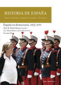 Historia De España 10 - España En Democracia, 1975-2011 - Xose M. Nuñez Seixas / Lina Galvez Muñoz / Javier Muñoz Soro
