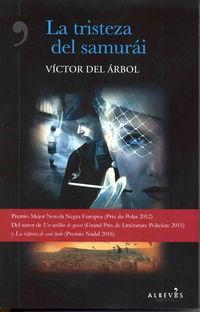 La tristeza del samurai - Victor Del Arbol
