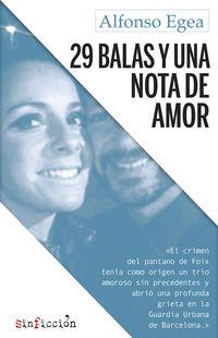 29 Balas Y Una Nota De Amor - Alfonso Egea