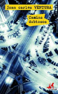 Camins Dubtosos - Joan Carles Ventura