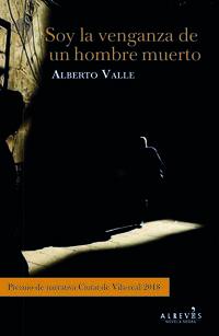 Soy La Venganza Del Hombre Muerto - Alberto Valle