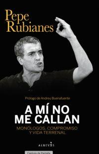 A MI NO ME CALLAN - MONOLOGOS, COMPROMISO Y VIDA TERRENAL
