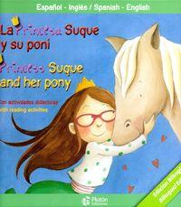 PRINCESA SUQUE Y SU PONI, LA (ED. BILINGUE)