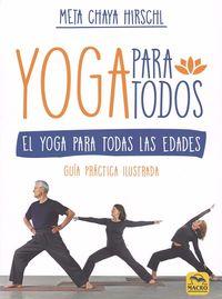 Yoga Para Todos - El Yoga Para Todas Las Edades - Meta Chaya Hirschl