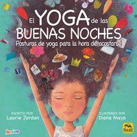 Yoga De Las Buenas Noches, El - Posturas De Yoga Para La Hora De Acostarse - Laurie Jordan / Diana Mayo (il. )