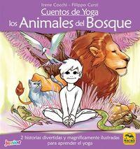 Cuentos De Yoga - Los Animales Del Bosque - Irene Cocchi / Filippo Curzi