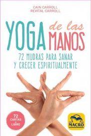 YOGA DE LAS MANOS (CARTAS) - 72 MUDRAS PARA SANAR Y CRECER ESPIRITUALMENTE