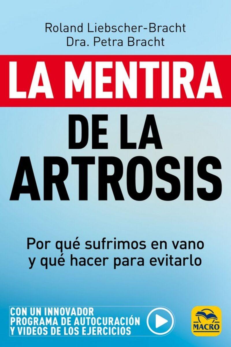 Mentira De La Artrosis, La - Por Que Sufrimos En Vano Y Que Hacer Para Evitarlo - Roland Liebscher-Bracht