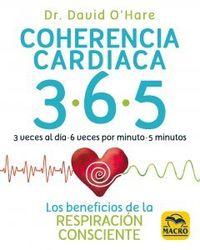 COHERENCIA CARDIACA 3.6.5 - LOS BENEFICIOS DE LA RESPIRACION CONSCIENTE