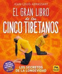 EL GRAN LIBRO DE LOS CINCO TIBETANOS - LOS SECRETOS DE LA LONGEVIDAD