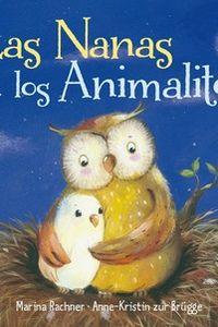 Las nanas de los animalitos - Marina Rachner / Anne-Krisitin Zur Brugge