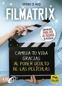 FILMATRIX - CAMBIA TU VIDA GRACIAS AL PODER OCULTO DE LAS PELICULAS
