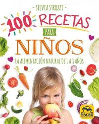 100 RECETAS PARA NIÑOS - LA ALIMENTACION NATURAL DE 1 A 3 AÑOS
