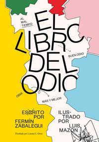 El libro del odio - Luis Mazon / Fermin Zabalegui