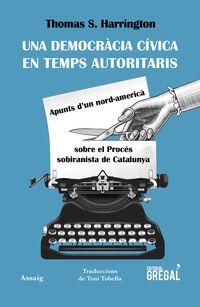 UNA DEMOCRACIA CIVICA EN TEMPS AUTORITARIS