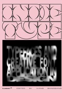 INDIE TYPE - TYPEFACES AND CRATIVE FONT APPLICATIONS IN DESIGN
