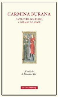 Carmina Burana - Cantos De Goliardo Y Poemas De Amor - Francisco Rico (ed. )