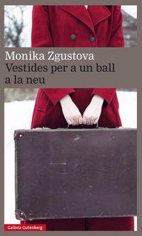Vestides Per A Un Ball En La Neu - Monika Zgustova