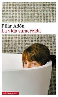 La vida sumergida - Pilar Adon