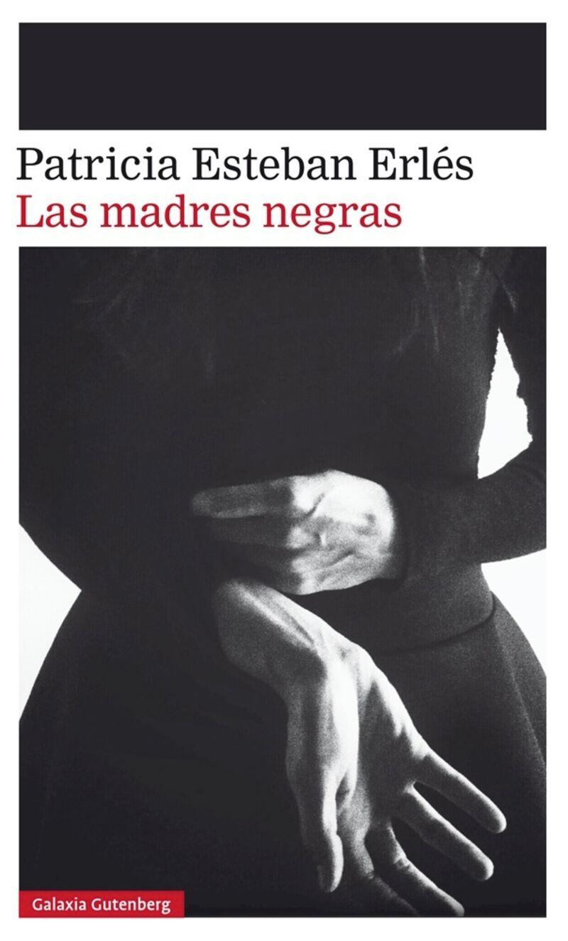 Madres Negras, Las (iv Premio Dos Passos A La Primera Novela 2017) - Patricia Esteban Erles
