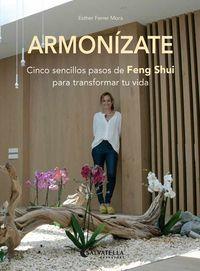 ARMONIZATE - CINCO SENCILLOS PASOS DE FENG SHUI PARA TRANSFORMAR TU VIDA