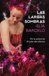 Las largas sombras - Elia Barcelo