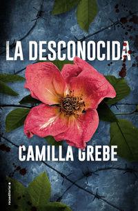 La desconocida - Camilla Grebe