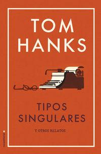 Tipos Singulares - Algunas Historias - Tom Hanks