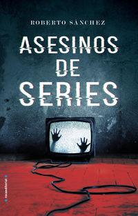 Asesinos De Series - Roberto Sanchez