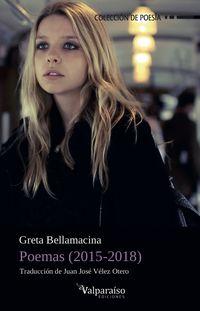 Poemas (2015-2018) (greta Bellamacina) - Greta Bellamacina